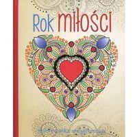 Kolorowanki, Rok miłości Kolorowanka antystresowa - Wydawnictwo Olesiejuk