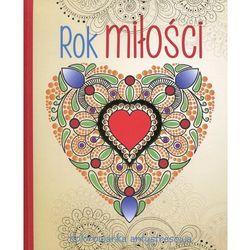 Rok miłości Kolorowanka antystresowa - Wydawnictwo Olesiejuk