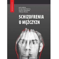 Schizofrenia u mężczyzn - praca zbiorowa