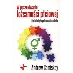 Andrew Comiskey. W poszukiwaniu tożsamości płciowej. (opr. broszurowa)