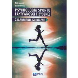 Psychologia sportu i aktywności fizycznej (opr. miękka)
