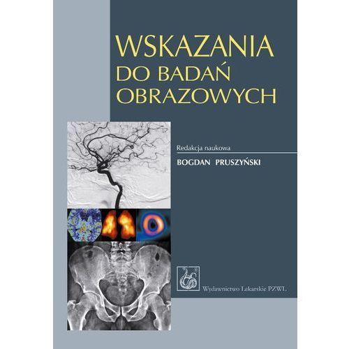 Książki medyczne, Wskazania do badań obrazowych (opr. miękka)