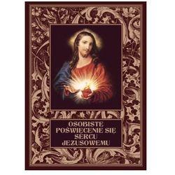 Osobiste poświęcenie się Sercu Jezusowemu - praca zbiorowa - książka (opr. twarda)