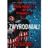 Literatura młodzieżowa, Five Nights at Freddy`s T.2 Zwyrodniali (opr. miękka)