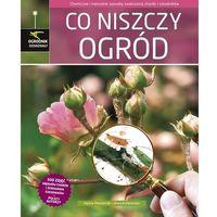 Książki o florze i faunie, Co niszczy ogród (opr. twarda)