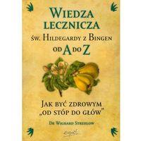 Albumy, Wiedza lecznicza św Hildegardy z Bingen od A do Z (opr. miękka)