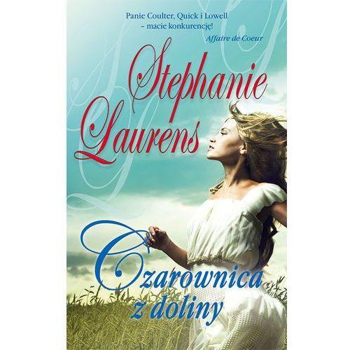 Literatura kobieca, obyczajowa, romanse, Czarownica z doliny - Stephanie Laurens (opr. miękka)