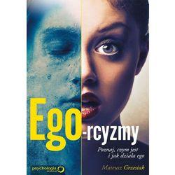 Ego-rcyzmy. Poznaj, czym jest i jak działa ego (opr. broszurowa)