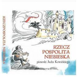 Rzeczpospolita Niebieska. Piosenki J.Kowalskiego - Jacek Kowalski