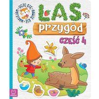 Książki dla dzieci, Las przygód Uczę się bawię się naklejam Część 4 - Praca zbiorowa (opr. miękka)