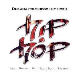Hip Hop - Dekada Polskiego Hip Hopu - Różni Wykonawcy (Płyta CD)
