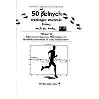 Matematyka, 50.pełnych przebiegów zmienności funkcji krok po kroku.. (opr. miękka)