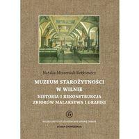 Historia, Muzeum Starożytności w Wilnie Historia i rekonstru - Jeśli zamówisz do 14:00, wyślemy tego samego dnia.