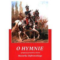 Pozostałe książki, O Hymnie.Propozycja korekty tekstu Mazurka (opr. miękka)
