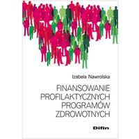 E-booki, Finansowanie profilaktycznych programów zdrowotnych - Izabela Nawrolska (PDF)