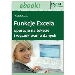 Funkcje Excela - operacje na tekście i wyszukiwanie danych - praca zbiorowa - ebook