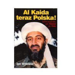 Al Kaida: teraz Polska! (opr. miękka) WYPRZEDAŻ - Publikacje wydane przed 2011 rokiem z atrakcyjnymi RABATAMI 30-50%! Środki w stanie idealnym!