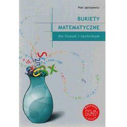 Bukiety Matematyczne (opr. miękka)