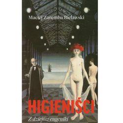 Higieniści. Z dziejów eugeniki - Jeśli zamówisz do 14:00, wyślemy tego samego dnia. (opr. miękka)
