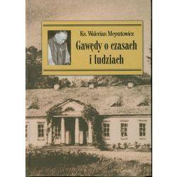 Ks. Walerian Meysztowicz. Gawędy o czasach i ludziach. (opr. twarda)