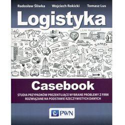 Logistyka Casebook Studia przypadków prezentujące - bezpłatny odbiór zamówień w Krakowie (płatność gotówką lub kartą). (opr. miękka)