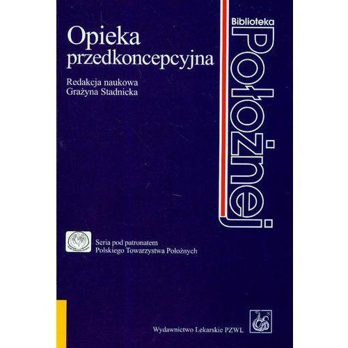 Książki medyczne, Opieka przedkoncepcyjna (opr. miękka)