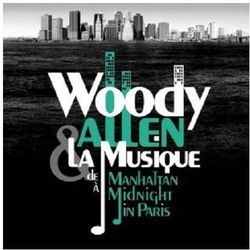 Woody Allen & La Musique. De Manhattan A Midnight In Paris [OST] - Warner Music Poland