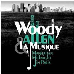 Woody Allen & La Musique. De Manhattan A Midnight In Paris [OST] - Warner Music Poland
