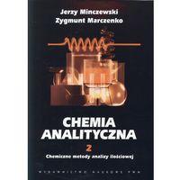 Chemia, Chemia analityczna t.2 Chemiczne metody analizy ilościowej (opr. miękka)