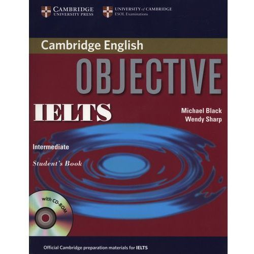 Książki do nauki języka, Objective IELTS Intermediate Student's Book with CD-ROM Cambridge (opr. miękka)