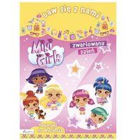 Kolorowanki, Baw się z nami Mini Girls Zwariowany dzień. Darmowy odbiór w niemal 100 księgarniach!