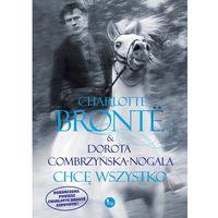 E-booki, Chcę wszystko - Charlotte Bronte, Dorota Combrzyńska-Nogala
