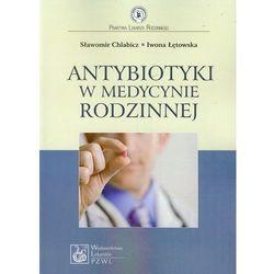 Antybiotyki w medycynie rodzinnej (opr. miękka)