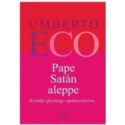 Pape Satan aleppe. Kroniki płynnego społeczeństwa - Umberto Eco (opr. twarda)