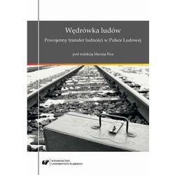 Wędrówka ludów. Powojenny transfer ludności w Polsce Ludowej - Maciej Fic (PDF)
