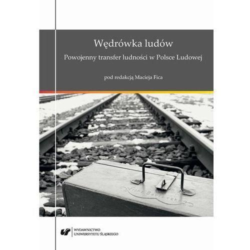 E-booki, Wędrówka ludów. Powojenny transfer ludności w Polsce Ludowej - Maciej Fic (PDF)