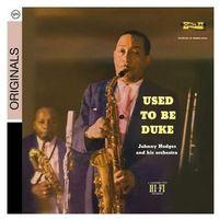 Pozostała muzyka rozrywkowa, USED TO BE DUKE (ORIGINALS) - Johnny Hodges (Płyta CD)