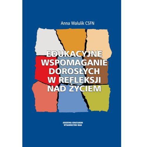 Pedagogika, Edukacyjne wspomaganie dorosłych w refleksji nad życiem (opr. miękka)