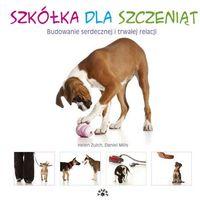 Hobby i poradniki, Szkółka dla szczeniąt - Zulch Helen, Mills Daniel (opr. miękka)