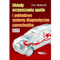 Książki o motoryzacji, Układy oczyszczania spalin i pokładowe systemy diagnostyczne samochodów (opr. miękka)