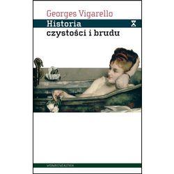Historia czystości i brudu Higiena ciała od czasów średniowiecza (opr. miękka)