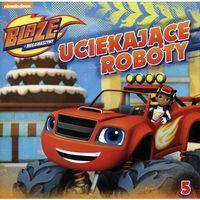 Książki dla dzieci, Blaze i megamaszyny Tom 5 Uciekające roboty - Praca zbiorowa (opr. broszurowa)