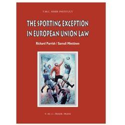 The Sporting Exception in European Union Law Parrish, Richard; Miettinen, Samuli