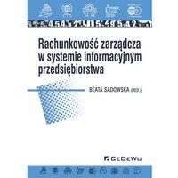 Biblioteka biznesu, Rachunkowość zarządcza w systemie informacyjnym przedsiębiorstwa (opr. miękka)