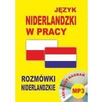 Książki do nauki języka, Język niderlandzki w pracy Rozmówki niderlandzkie/CD gratis/ (opr. kartonowa)
