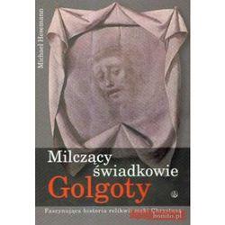 Milczący świadkowie Golgoty (opr. miękka)