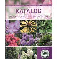 Książki o florze i faunie, Katalog ozdobnych roślin ogrodowych (opr. miękka)