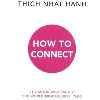 Książki do nauki języka, How to Connect - Nhat Hanh Thich - książka (opr. miękka)