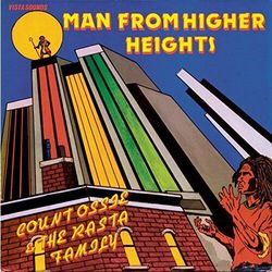 Count Ossie & The Rasta F - Man From Higher Heights