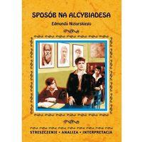 E-booki, Sposób na Alcybiadesa Edmunda Niziurskiego. Streszczenia, analiza, interpretacja